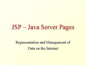 JSP Java Server Pages Representation and Management of