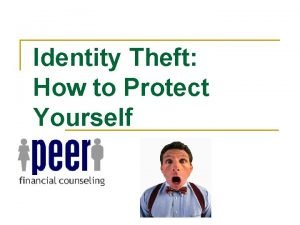Identity Theft How to Protect Yourself Identity Theft