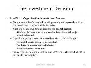 The Investment Decision How Firms Organize the Investment