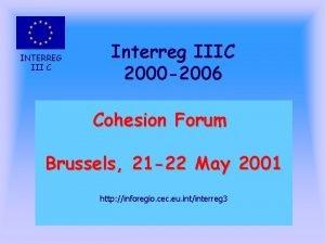 INTERREG III C Interreg IIIC 2000 2006 Cohesion