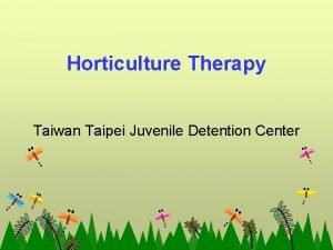 Horticulture Therapy Taiwan Taipei Juvenile Detention Center Objective
