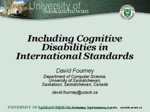 Including Cognitive Disabilities in International Standards David Fourney