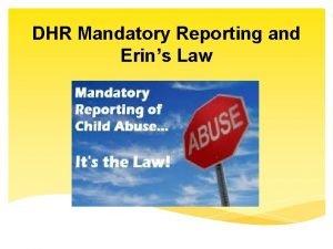 DHR Mandatory Reporting and Erins Law DHR Reporting