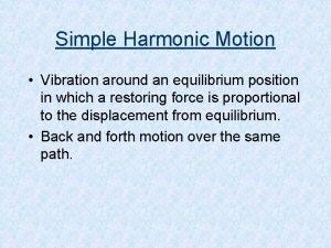 Simple Harmonic Motion Vibration around an equilibrium position