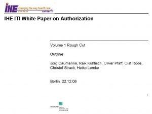 IHE ITI White Paper on Authorization Volume 1