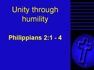 Unity through humility Philippians 2 1 4 1