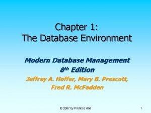 Chapter 1 The Database Environment Modern Database Management