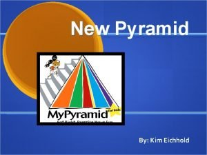 New Pyramid By Kim Eichhold New Pyramid The