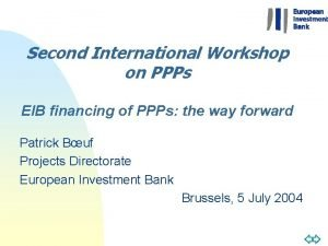 Second International Workshop on PPPs EIB financing of