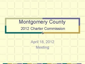 Montgomery County 2012 Charter Commission April 18 2012