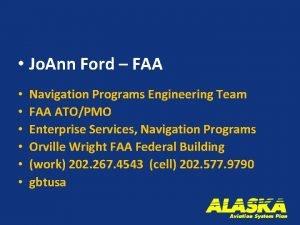Jo Ann Ford FAA Navigation Programs Engineering Team