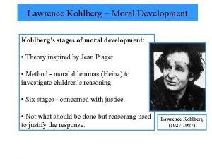Lawrence Kohlberg Moral Development Kohlbergs stages of moral