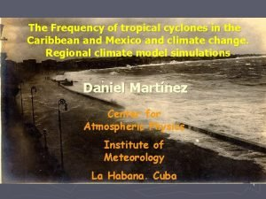 The Frequency of tropical cyclones in the Caribbean