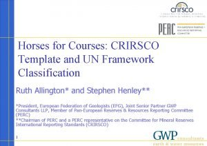 Horses for Courses CRIRSCO Template and UN Framework