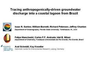 Tracing anthropogenicallydriven groundwater discharge into a coastal lagoon