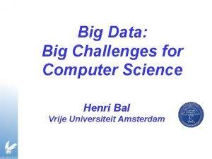 Big Data Big Challenges for Computer Science Henri