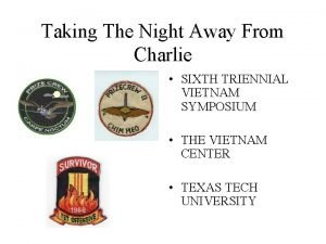 Taking The Night Away From Charlie SIXTH TRIENNIAL