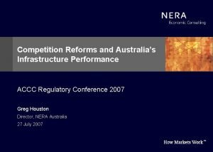 Competition Reforms and Australias Infrastructure Performance ACCC Regulatory
