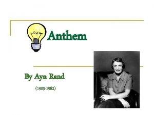 Anthem By Ayn Rand 1905 1982 Ayn Rand