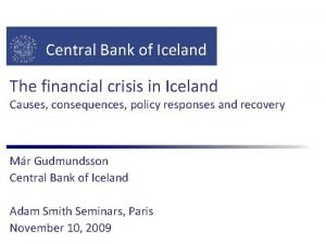 Central Bank of Iceland The financial crisis in