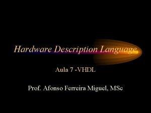 Hardware Description Language Aula 7 VHDL Prof Afonso