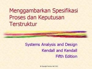 Menggambarkan Spesifikasi Proses dan Keputusan Terstruktur Systems Analysis