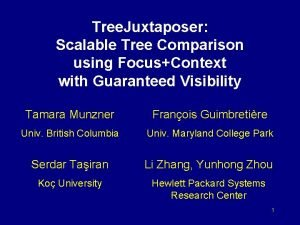Tree Juxtaposer Scalable Tree Comparison using FocusContext with