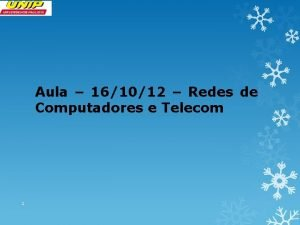Aula 161012 Redes de Computadores e Telecom 1