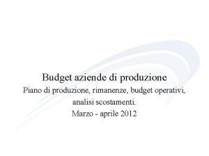 Budget aziende di produzione Piano di produzione rimanenze