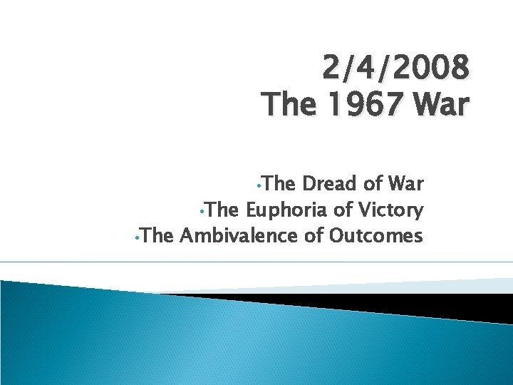 242008 The 1967 War The Dread of War