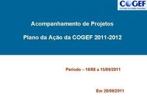 Acompanhamento de Projetos Plano da Ao da COGEF