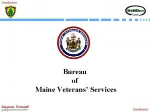 Classification Bureau of Maine Veterans Services Bayonets Forward