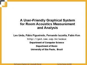 A UserFriendly Graphical System for Room Acoustics Measurement