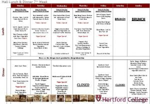 Hall Lunch Dinner 7 th Week Monday Tuesday