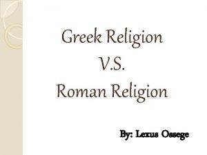 Greek Religion V S Roman Religion By Lexus