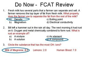 Do Now FCAT Review 1 Fresh milk has