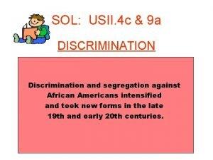 SOL USII 4 c 9 a DISCRIMINATION Discrimination