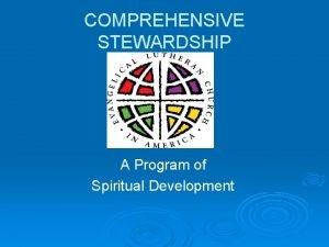 COMPREHENSIVE STEWARDSHIP A Program of Spiritual Development Comprehensive