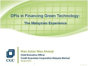 DFIs in Financing Green Technology The Malaysian Experience