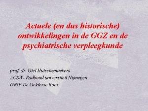 Actuele en dus historische ontwikkelingen in de GGZ
