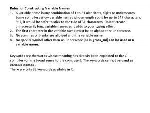 Rules for Constructing Variable Names 1 A variable