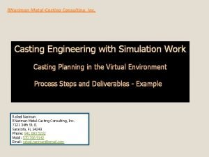 RNariman MetalCasting Consulting Inc Casting Engineering with Simulation
