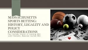 MASSACHUSETTS SPORTS BETTING HISTORY LEGALITY AND POLICY CONSIDERATIONS