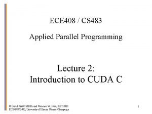 ECE 408 CS 483 Applied Parallel Programming Lecture