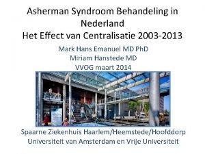 Asherman Syndroom Behandeling in Nederland Het Effect van