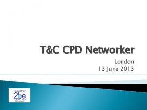 TC CPD Networker London 13 June 2013 RDR