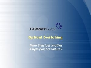Optical Switching More than just another single point