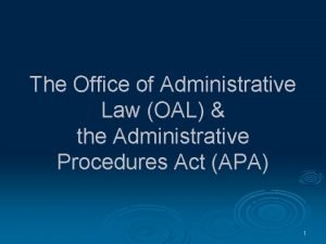 The Office of Administrative Law OAL the Administrative