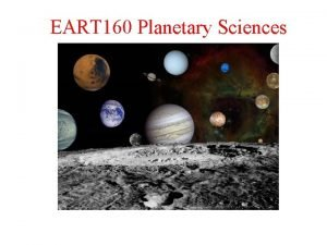 EART 160 Planetary Sciences Meteorites Asteroids and Minor