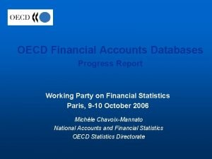 OECD Financial Accounts Databases Progress Report Working Party